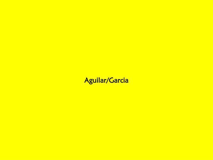Aguilar/Garcia