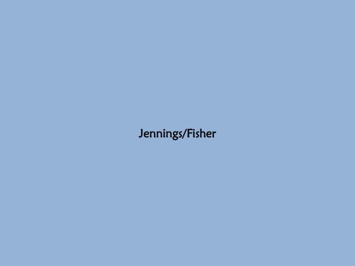 Jennings/Fisher