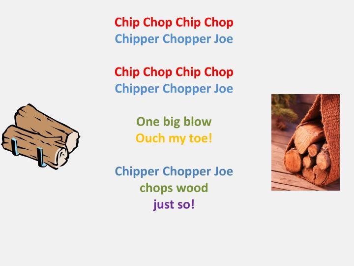 Chip Chop Chip Chop