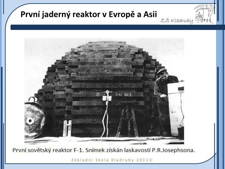 První jaderný reaktor vEvropě aAsii