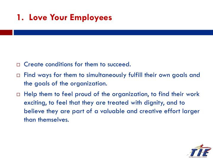 1.  Love Your Employees