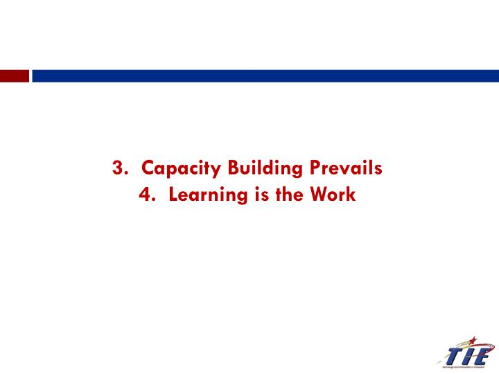 3.  Capacity Building Prevails