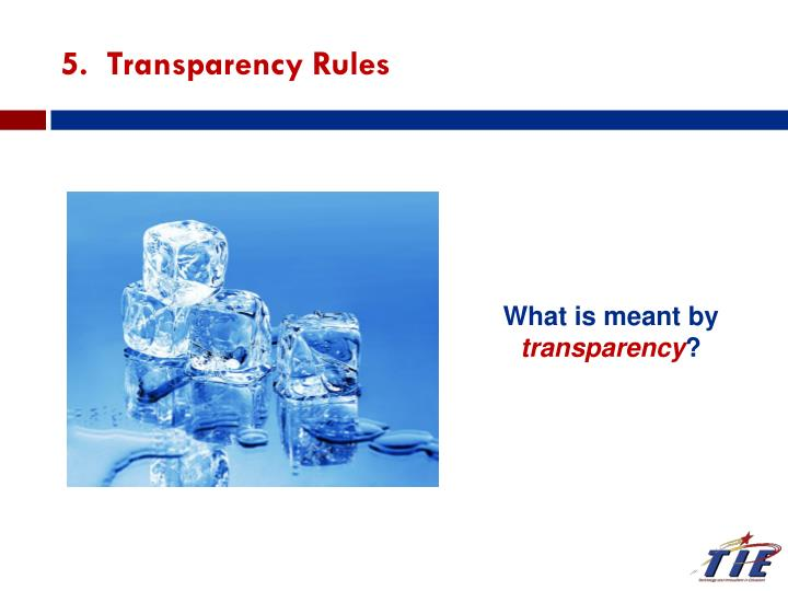 5.  Transparency Rules