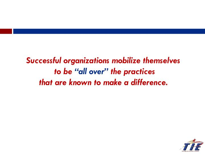 Successful organizations mobilize themselves