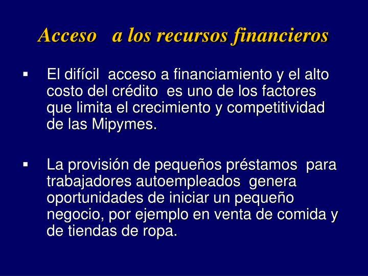 Acceso   a los recursos financieros