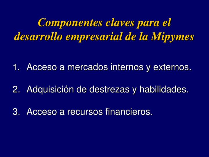 Componentes claves para el desarrollo empresarial de la Mipymes