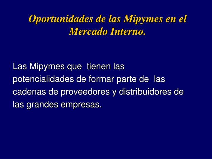 Oportunidades de las Mipymes en el Mercado Interno.