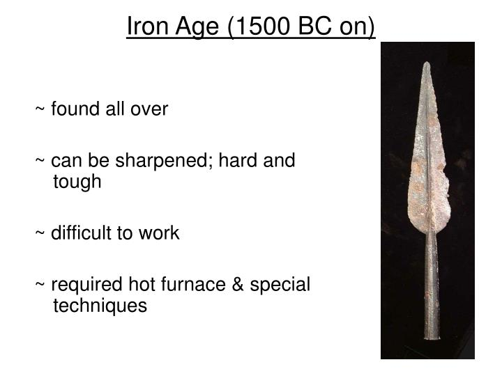 Iron Age (1500 BC on)