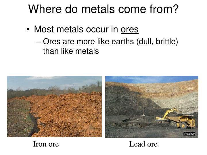 Where do metals come from?