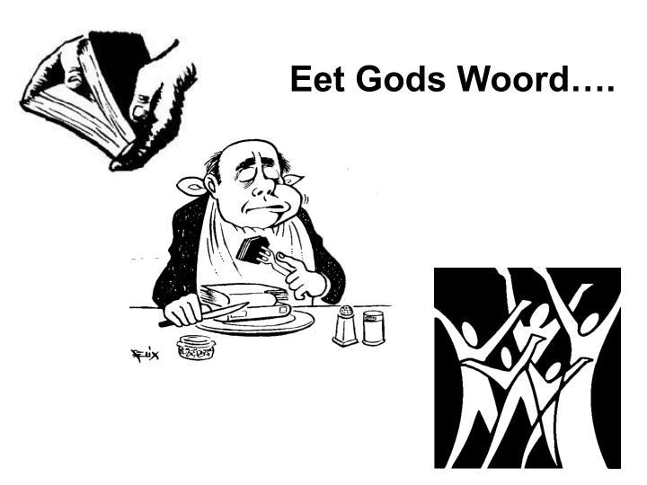 Eet Gods Woord….