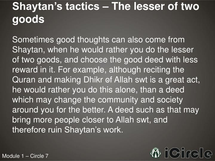 Shaytan's tactics – The lesser of two goods