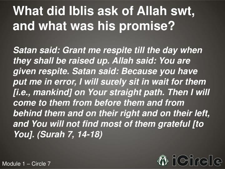 What did Iblis ask of Allah swt, and what was his promise?
