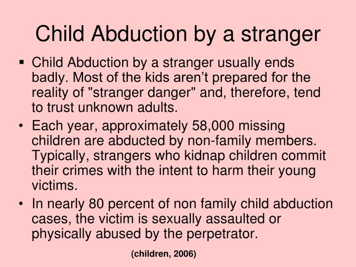 most children are sexually assaulted by strangers essay Talk with students about sexual assault i have counseled many adults and children who have experienced forms of sexual sexual assault is no stranger in.