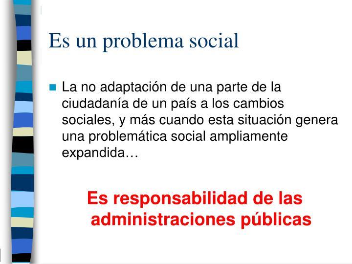 Es un problema social