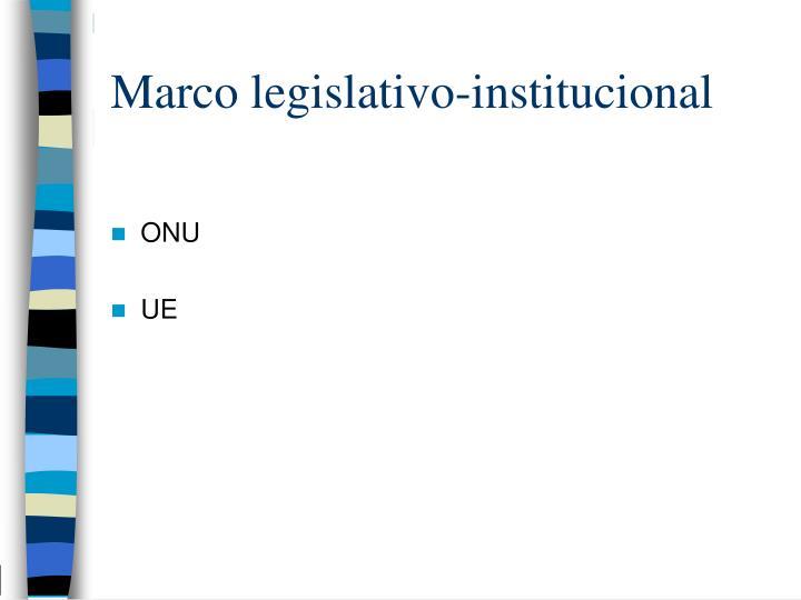 Marco legislativo-institucional