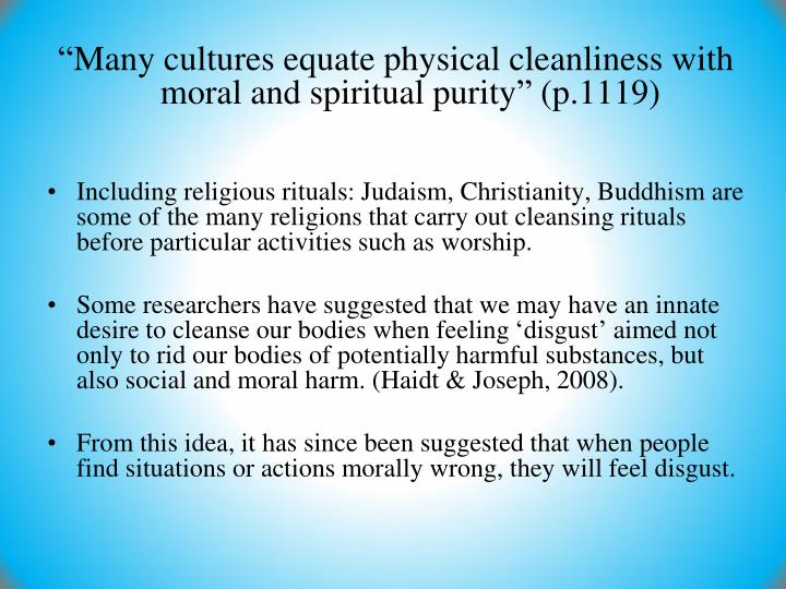 """Many cultures equate physical cleanliness with moral and spiritual purity"" (p.1119)"
