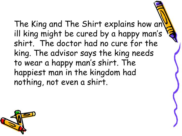 The King and The Shirt explains how an ill king might be cured by a happy man
