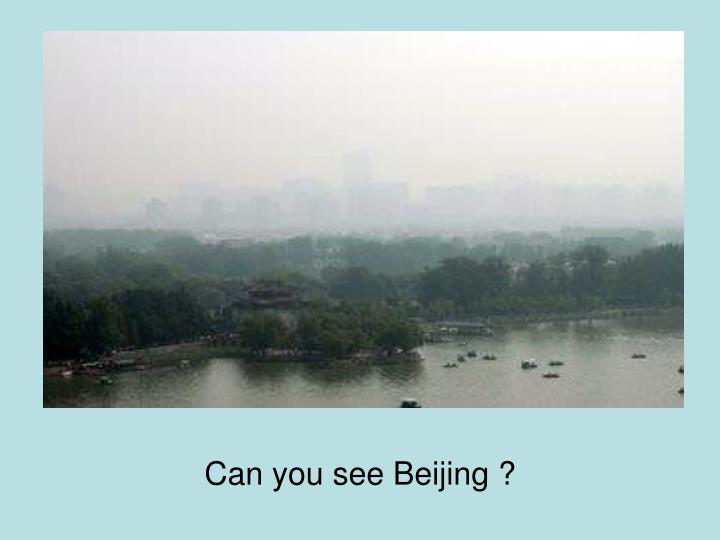 Can you see Beijing ?