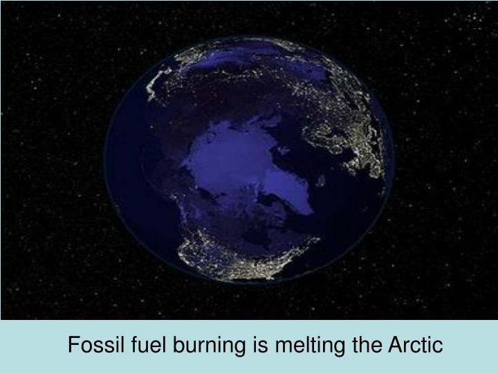 Fossil fuel burning is melting the Arctic