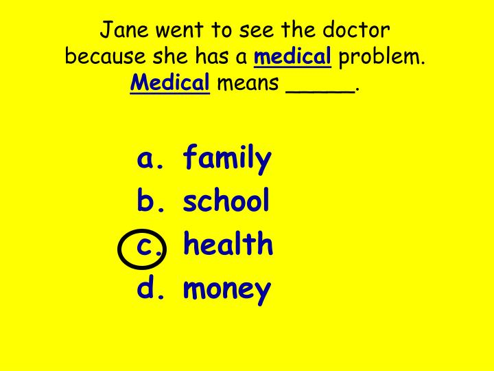 Jane went to see the doctor