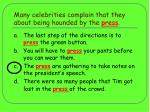 many celebrities complain that they about being hounded by the press