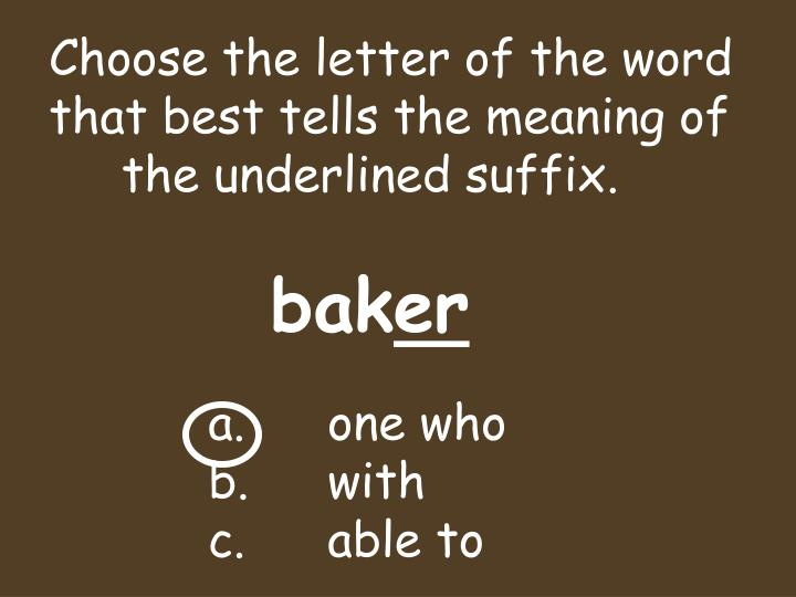 Choose the letter of the word