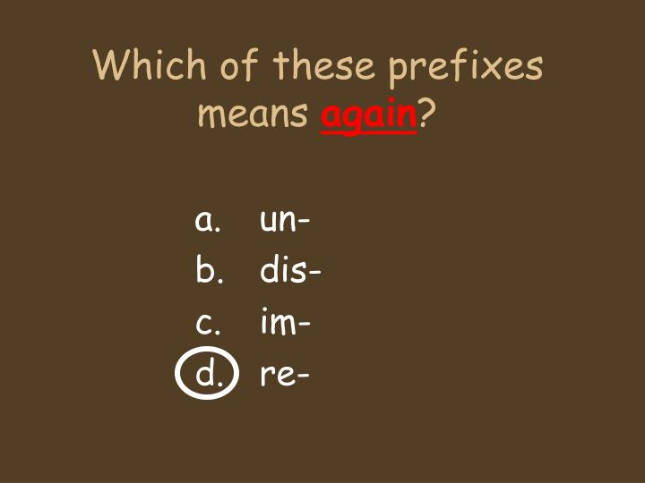 Which of these prefixes means