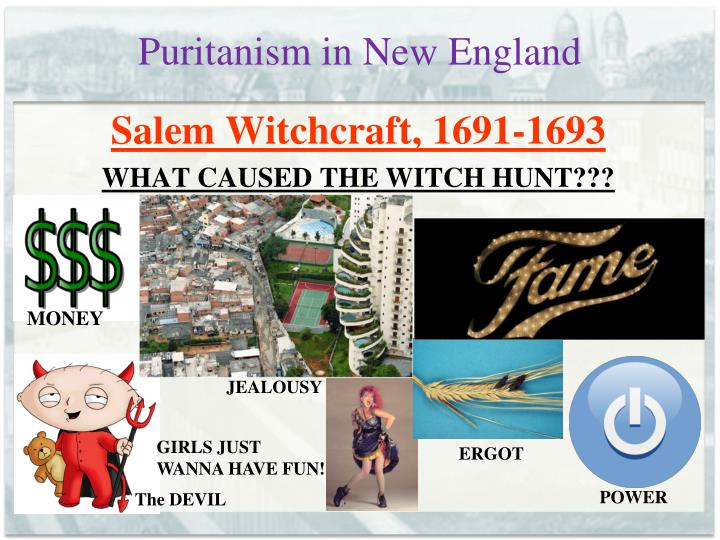 puritanism in new england The puritan culture of the new england colonies of the seventeenth century was influenced by calvinist theology, which believed in a just, almighty god and a lifestyle that consisted of pious, consecrated actions.