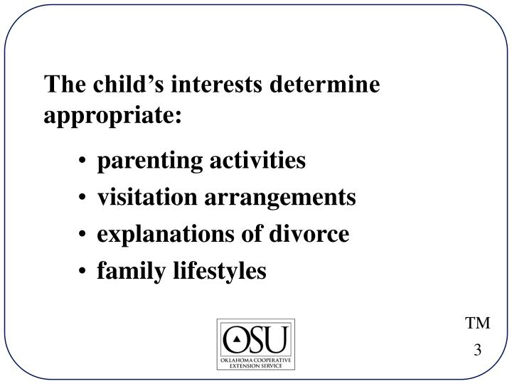 The child's interests determine appropriate: