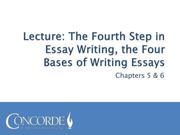 Lecture the fourth step in essay writing the four bases of writing essays