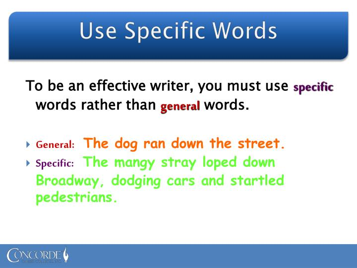 Use Specific Words
