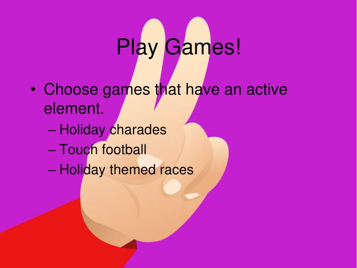 Play Games!