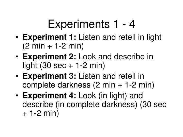 Experiments 1 - 4
