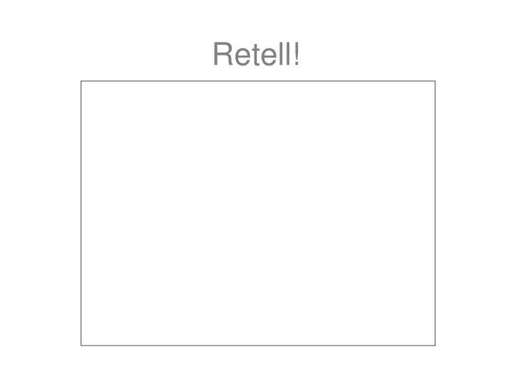 Retell!