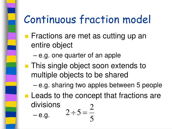 Continuous fraction model