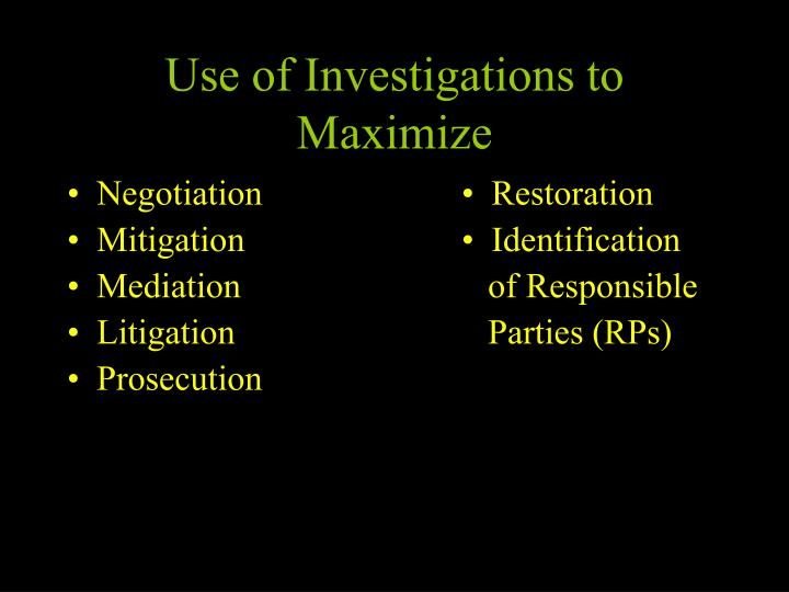 Use of Investigations to Maximize