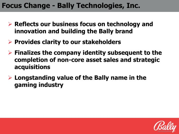 Focus Change - Bally Technologies, Inc.