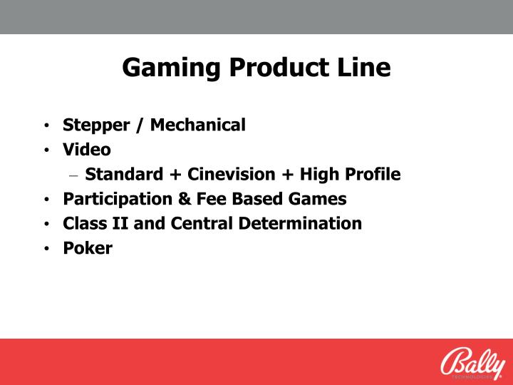 Gaming Product Line