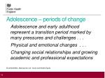 adolescence periods of change