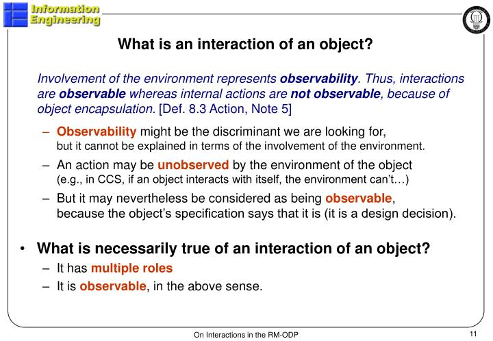 What is an interaction of an object?