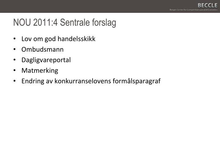 NOU 2011:4 Sentrale forslag