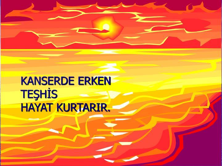 KANSERDE ERKEN TEŞHİS