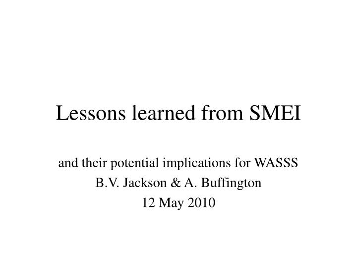 Lessons learned from smei