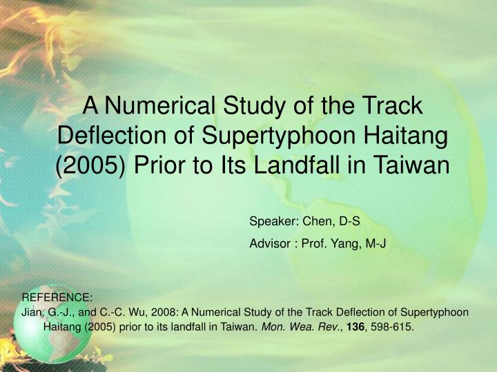 A Numerical Study of the Track Deflection of Supertyphoon Haitang (2005) Prior to Its Landfall in Ta...