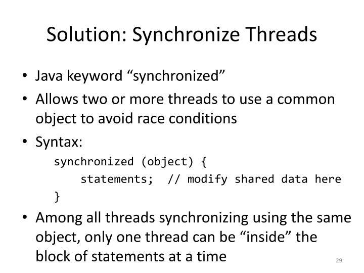 Solution: Synchronize Threads