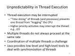 unpredictability in thread execution