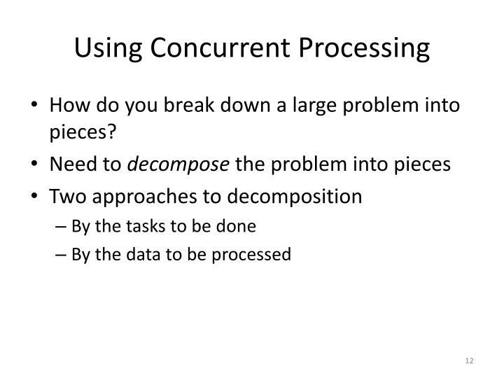 Using Concurrent Processing
