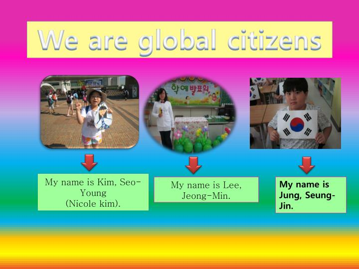 We are global citizens