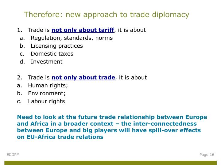 Therefore: new approach to trade diplomacy