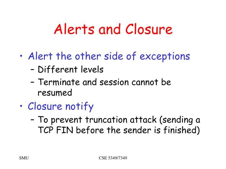 Alerts and Closure